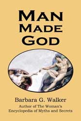 Man Made God by Barbara G. Walker
